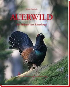 Auerwild- Die Hahnen vom Rosenkogel